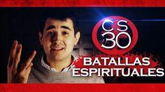 CS 30 - Batallas Espirituales