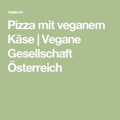 Pizza mit veganem Käse | Vegane Gesellschaft Österreich Pizzeria, Tofu, Restaurants, Vegan Society, Spinach, Recipes, Restaurant, Diners