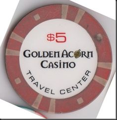 This chip is from the Golden Acorn Casino in Campo, CA.