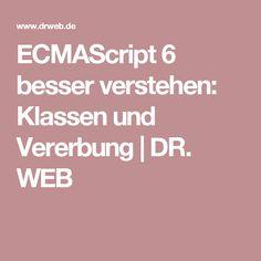 ECMAScript 6 besser verstehen: Klassen und Vererbung   DR. WEB