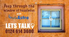 Peep through the window of happiness with teleAstro. Lets talk: 0124 614 3600
