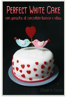 Perfect White Cake con Ganache al Cioccolato Bianco e Ribes