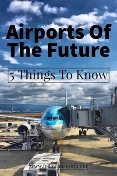5 Things To Know About Airports Of The Future | Best Airport Travel Tips | What To Know About Airport Travel | Top Airport Travel Hacks