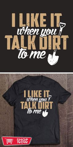 You can click the link to get yours. I Like It When You Talk Dirt To Me. Gardening tshirt for Gardener. We brings you the best Tshirts with satisfaction. I Shop, Shop Now, Grow Your Own Food, Product Ideas, Garden Gifts, Hydroponics, Garden Inspiration, Shirt Ideas, Special Gifts