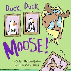 - Duck, Duck, Moose by Sudipta Bardhan-Quallen (picture book) Duck Duck Moose, Read Aloud Books, New Children's Books, Children's Picture Books, Book Activities, The Book, Book Log, Childrens Books, Funny Pictures
