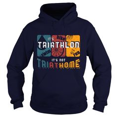It's TRIATHLON it's not TRIATHOME. Triathlon t-shirts, Triathlon sweatshirts, Triathlon hoodies,Triathlon v-necks, Triathlon tank top, Triathlon legging.