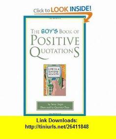 The Boys Book of Positive Quotations (9781577491897) Steve Deger, Queenie Chan , ISBN-10: 1577491890  , ISBN-13: 978-1577491897 ,  , tutorials , pdf , ebook , torrent , downloads , rapidshare , filesonic , hotfile , megaupload , fileserve