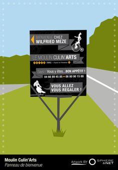 Panneau de bienvenue pour Le Moulin Culin'Arts By Sphere and Net http://www.sphereandnet.com