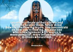 Abraham Hicks: Let Others Vibrate As They Vibrate And Want The Best For Them. Never Mind How. Spiritual Enlightenment, Spiritual Wisdom, Spiritual Growth, Spiritual Awakening, Spiritual Guidance, Wealth Affirmations, Positive Affirmations, A Course In Miracles, Abraham Hicks Quotes