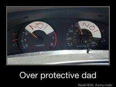 Overprotective dad.