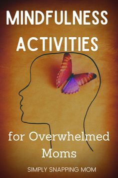 Feeling a little overwhelmed? You would benefit from doing these 5 simple mindfulness activities that are designed for moms. Recenter, focus, and enjoy your children with these quick activities. Easy relaxation tips for overwhelmed and burnt out moms. Print these activities and pass them on to other moms (gift for mothers day? I think so!)