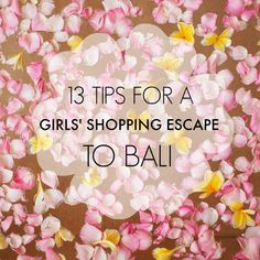 Planning a girls' shopping escape to Bali? These 13 tips will help you get the most out of your trip and come home with clothes you'll actually wear again.