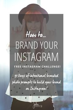 How To Brand Your Instagram. PLUS a FREE 31 day business Instagram Challenge to help brand your business on Instagram and reach your ideal followers.