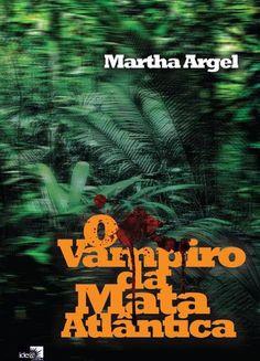 O Vampiro da Mata Atlântica - Martha Argel