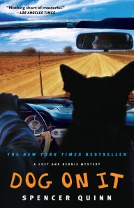 Title: Dog on It (Chet and Bernie Series #1), Author: Spencer Quinn