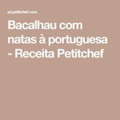 Bacalhau com natas à portuguesa - Receita Petitchef