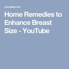 Home Remedies to Enhance Breast Size - YouTube
