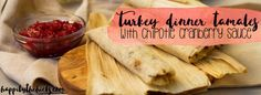 Turkey Dinner Tamales with Chipotle Cranberry Sauce :http://www.happilythehicks.com/turkey-dinner-tamales/?utm_source=P-1017f