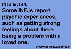 INFJ. And it's creepy, but this really has happened. INFJs are also known for their knack of saying the same thing as someone else at the exact same time, because of the time they take getting to know how people think and respond.