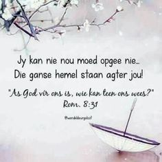 Afrikaanse Quotes, Quotable Quotes, Life Lessons, Good Books, Encouragement, Bible, Faith, God, Omega
