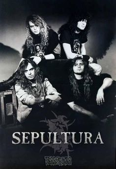 SEPULTURA-They look so glam here! Ha Ha!