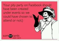 Your pity party on FB