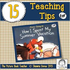 The Picture Book Teacher's Edition: How I Spent My Summer Vacation by Mark Teague - Teaching Ideas