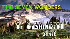 The 7 Wonders of Washington [HD] | The Best State in the West!