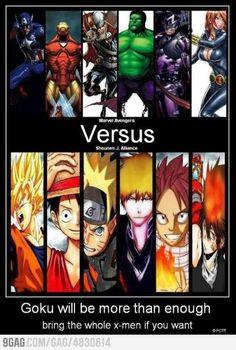 NARUTO and GOKU will be more than enough! :)