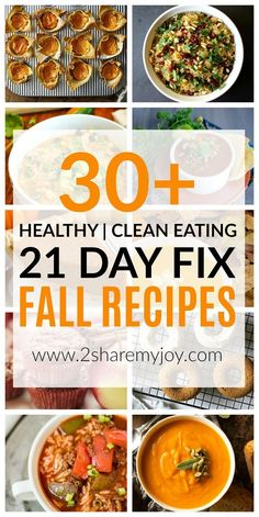 21 Day Fix Fall Recipes that will get you into fall and winter mood quickly. 30 clean eating, sugar free, and low calorie fall recipes with container count.