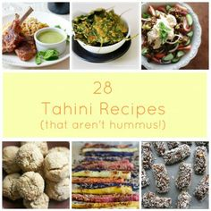 28 Ways To Use Tahini (That Are NOT Hummus)!
