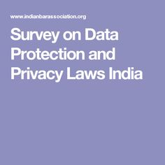 Survey on Data Protection and Privacy Laws India