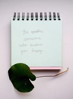 Viikon ajatus: onnellisuudesta   Be someone who makes you happy. - Pupulandia   Lily.fi