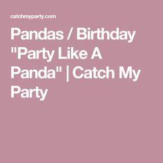 "Pandas / Birthday ""Party Like A Panda"" | Catch My Party"