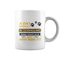 A day without Bloodhound  Mug #Bloodhound�