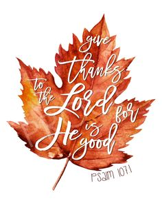 Scripture Art – Psalm Fall, leaves, give thanks - Thanksgiving Fall Bible Verses, Bible Art, Scripture Verses, Thankful Scripture, Bible Psalms, Scripture Images, Bible Scriptures, Psalm 107 1, Round Robin