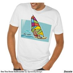 Sea You Soon Sailboarder Tee Shirt