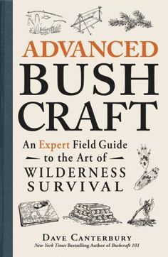 79 best the lost ways survival guide images on pinterest survival advanced bushcraft is a great book from the well known survivalist and self reliance expert dave canterbury in this valuable guide survivalist dave fandeluxe Images