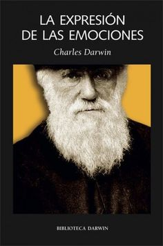 CHARLES DARWIN INGLATERRA 1809 el origen de las emociones