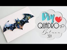 DIY: Quadro do Batman 3D! - Super fácil e barato! - YouTube