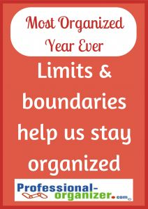 Your Most Organized Year Ever  Setting limits helps you stay #organized.
