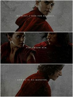 My Beast she murmured, but her voice mad no sound she put her hands to her throat and spoke again: «My Beast. I seek for my Beast, and I know him, and he is no monster.»#reylo#sw