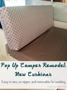Pop Up Camper Remodel: New Cushions. It's easier than you think to recover your camper cushions - or any cushions! Incredibly easy sew camper cushions with no zipper and removable for washing. Camper Hacks, Diy Camper, Camper Trailers, Camper Ideas, Truck Camper, Travel Trailers, Rv Hacks, Popup Camper Remodel, Camper Renovation