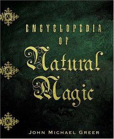 Encyclopedia Of Natural Magic, John Greer. (Paperback 0738706744)