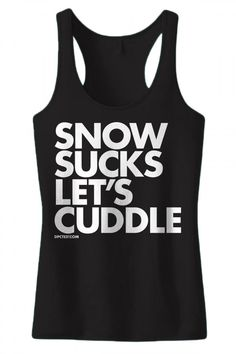 Women's Snow Sucks Let's Cuddle Tank Top - Black