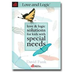 Love and Logic Solutions for Kids with Special Needs -
