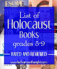 List of Holocaust Books for grades 5-9..a unique and detailed list written by a teen!