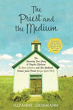 The Priest and the Medium: The Amazing True Story of Psychic Medium B. Anne Gehman and Her Husband, Former Jesuit Priest Wayne Knoll, Ph.D. - Kindle edition by Suzanne R. Giesemann. Religion & Spirituality Kindle eBooks @ Amazon.com.