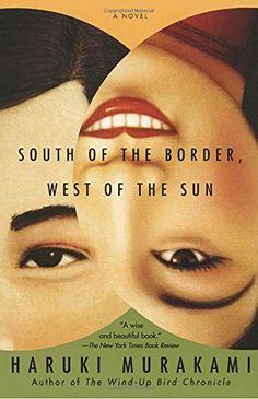 South of the Border, West of the Sun: A Novel by Haruki Murakami