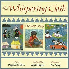 The Whispering Cloth: A Refugee's Story: Pegi Shea, Anita Riggio: 9781563976230: Amazon.com: Books